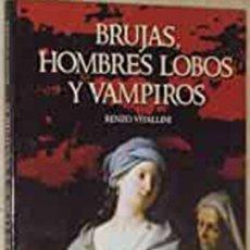 Libros: BRUJAS, HOMBRES LOBO Y VAMPIROS. RENZO VITALLINI. Lote 275129123
