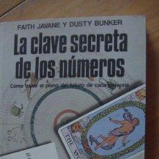 Libros: LA CLAVE SECRETA DE LOS NÚMEROS - FAITH JAVANE Y DUSTY BUNKER - MARTÍNEZ ROCA. 1987. Lote 276227993