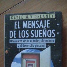 Libros: EL MENSAJE DE LOS SUEÑOS DELANEY, GAYLE M. V. CÍRCULO DE LECTORES., 1993. Lote 276672903