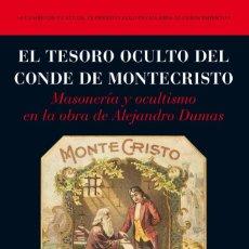 Libros: TESORO OCULTO DEL CONDE DE MONTECRISTO,EL MASONERÍA Y OCULTISMO EN LA OBRA DE ALEJANDRO DUMAS.GARCIA. Lote 276710368