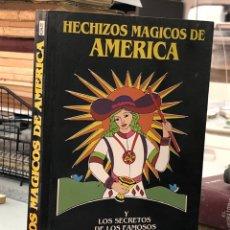 Libros: HECHIZOS MÁGICOS DE AMERICA - MARQUES DE ARACIEL - PALOMA NAVARRETE - FERNANDO SANCHEZ DRAGO. Lote 277717118