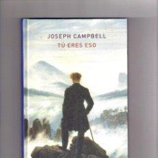 Livros: JOSEPH CAMPBELL TU ERES ESO. ED. ATALANTA. Lote 283206208