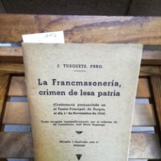 Libros: TUSQUETS J. LA FRANCMASONERIA,CRIMEN DE LESA PATRIA.CONFERENCIA 1º DE NOV. DE 1936.. Lote 286291373