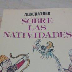 Libros: SOBRE LAS NATIVIDADES, ABUBEQUER. Lote 287639343