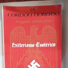 Libros: HITLERISMO ESOTÉRICO. MIGUEL SERRANO.. Lote 287699788