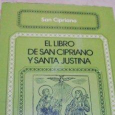 Libros: EL LIBRO DE SAN CIPRIANO Y SANTA JUSTINA. Lote 287727358