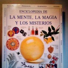 Libros: ENCICLOPEDIA DE LA MENTE, LA MAGIA Y LOS MISTERIOS, PRIMERA EDICIÓN.. Lote 289002813