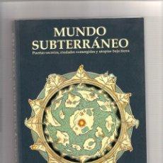 Livres: MUNDO SUBTERRANEO PUERTAS SECRETAS CIUDADES SUMERGIDAS UTOPÍAS BAJO TIERRA. IL. ED. LA FELGUERA 2015. Lote 290202463