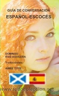 GUIA DE CONVERSACION ESPAÑOL ESCOCES (Libros Nuevos - Idiomas - Español para extranjeros)