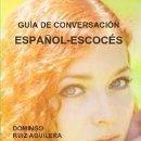 Libros: GUIA DE CONVERSACION ESPAÑOL ESCOCES. Lote 143232306