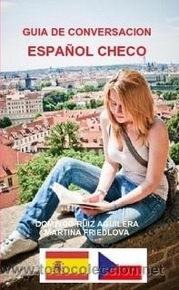 GUIA DE CONVERSACION ESPAÑOL CHECO (Libros Nuevos - Idiomas - Español para extranjeros)