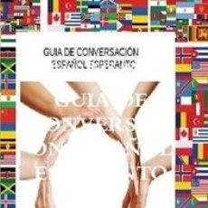 Libros: GUIA DE CONVERSACIÓN ESPAÑOL ESPERANTO. Lote 45359488