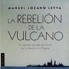 Libros: LA REBELIÓN DE LA VULCANO. UN EPISODIO IGNORADO DE LA LUCHA POR LA DEMOCRACIA EN ESPAÑA.. Lote 55953718