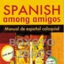 Libros: AGULLÓ, NURIA. SPANISH AMONG AMIGOS. MANUAL DE ESPAÑOL COLOQUIAL. Lote 77278115