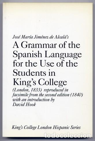 A GRAMMAR OF THE SPANISH LANGUAGE FOR THE USE OF THE STUDENTS IN KINGS'S COLLEGE. FACSIMILE. 1998. (Libros Nuevos - Idiomas - Español para extranjeros)