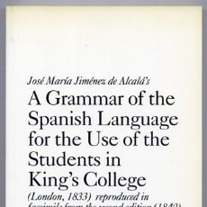 Libros: A GRAMMAR OF THE SPANISH LANGUAGE FOR THE USE OF THE STUDENTS IN KINGS'S COLLEGE. FACSIMILE. 1998.. Lote 187588011