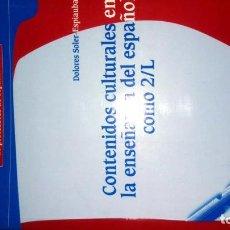 Libros: CONTENIDOS CULTURAL ES EN LA ENSEÑANZA DEL ESPAÑOL COMO 2/L. SOLER ESPIAUBA. Lote 189676385