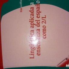 Libros: LINGÜÍSTICA APLICADA A LA ENSEÑANZA DE ESPAÑOL COMO 2/L. KIM GRIFFIN . Lote 189676977