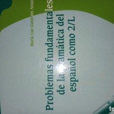 Libros: PROBLEMAS FUNDAMENTALES DE LA GRAMÁTICA DEL ESPAÑOL COMO 2 /L. GUTIÉRREZ ARAUS. Lote 189677558