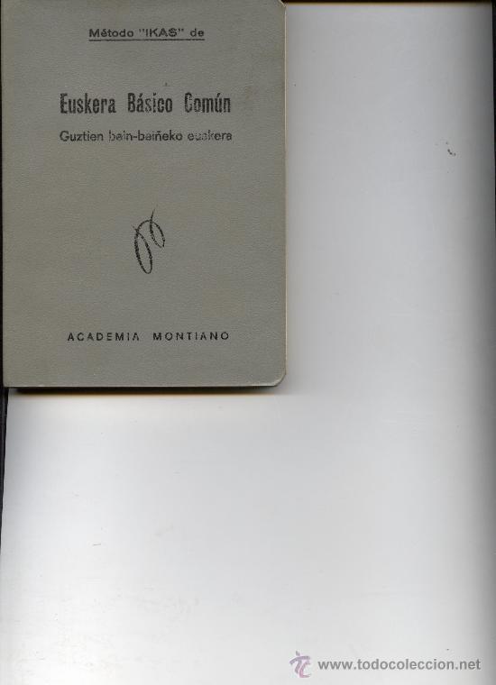 EUSKERA BASICO COMUN - METODO IKAS - ANTONIO MONTIANO - AÑO 1972 (Libros Nuevos - Otras lenguas locales - Euskera)