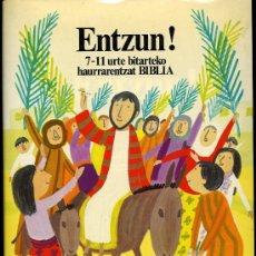 Libros: ENTZUN!. 7-11 URTE BITARTEKO HAURRARENTZAT BIBLIA - AÑO 1990 - EUSKERA. Lote 28682714