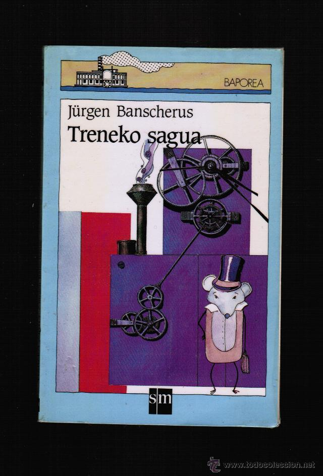 TRENEKO SAGUA - JURGEN BANSCHERUS - EN EUSKERA (Libros Nuevos - Otras lenguas locales - Euskera)