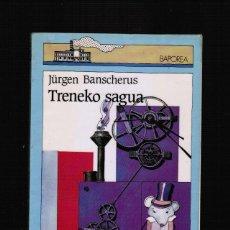 Libros: TRENEKO SAGUA - JURGEN BANSCHERUS - EN EUSKERA. Lote 39820903