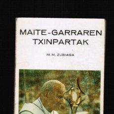 Libros: MAITE GARRAREN TXINPARTAK - M.M. ZUBIAGA - EN EUSKERA. Lote 39821425