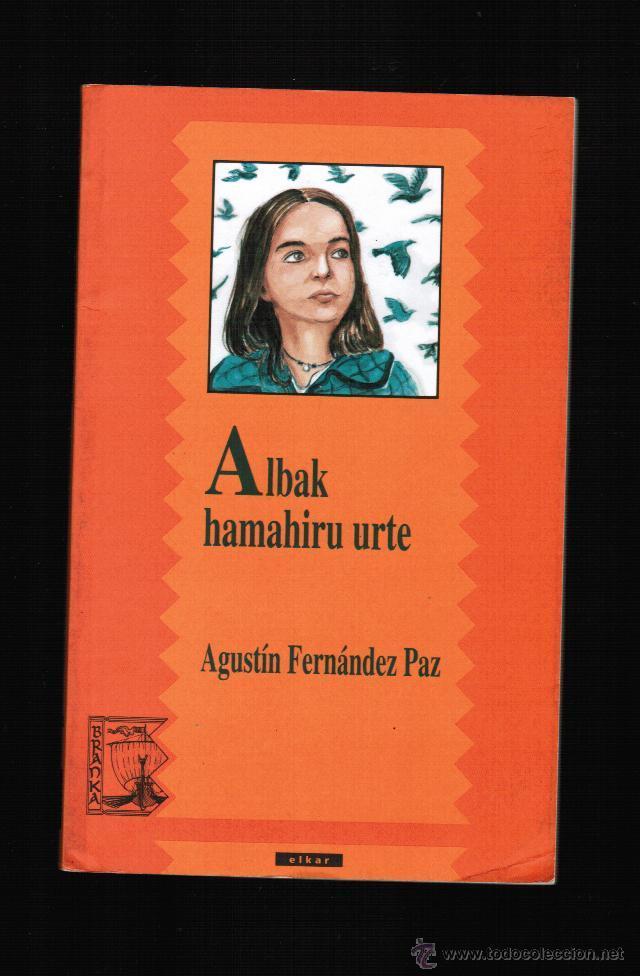 ALBAK HAMAHIRU URTE - AGUSTIN FERNANDEZ PAZ - EN EUSKERA (Libros Nuevos - Otras lenguas locales - Euskera)