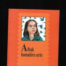 Libros: ALBAK HAMAHIRU URTE - AGUSTIN FERNANDEZ PAZ - EN EUSKERA. Lote 39822063