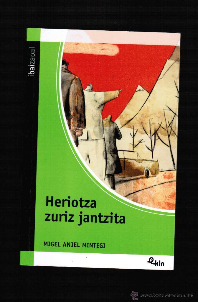 HERIOTZA ZURIZ JANTZITA - MIGEL ANJEL MINTEGI LARRAZA - EN EUSKERA (Libros Nuevos - Otras lenguas locales - Euskera)
