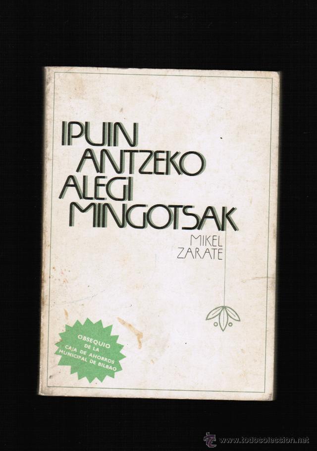 IPUIN ANTZEKO MINGOTSAK - MIKEL ZARATE - EN EUSKERA (Libros Nuevos - Otras lenguas locales - Euskera)