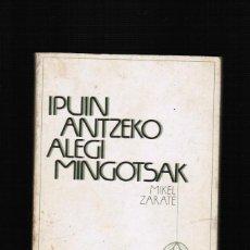 Libros: IPUIN ANTZEKO MINGOTSAK - MIKEL ZARATE - EN EUSKERA. Lote 39822184