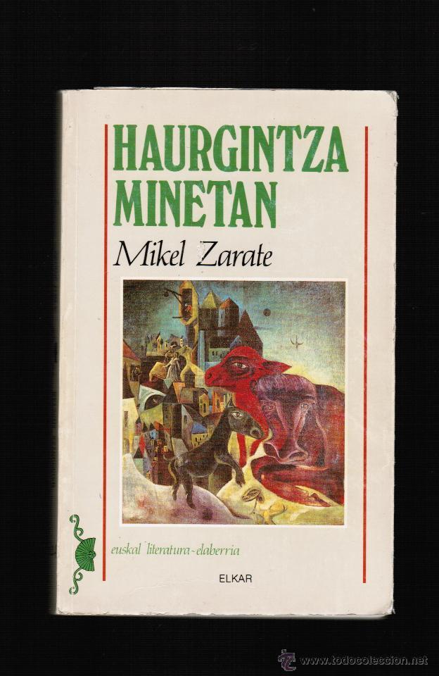 HAURGINTZA MINETAN - MIKEL ZARATE - ELKAR - EN EUSKERA (Libros Nuevos - Otras lenguas locales - Euskera)