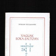 Libros: XAGUAK SOKA SALTOAN - MYRIAM VILLASANTE - EN EUSKERA. Lote 39825076