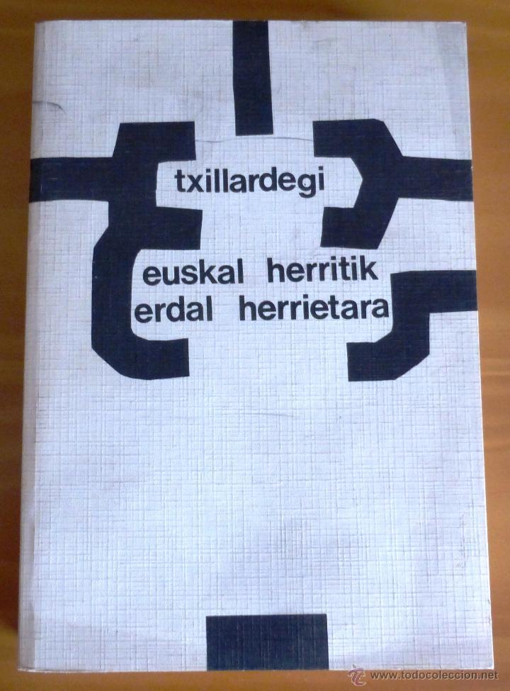 EUSKAL HERRITIK ERDAL HERRIETARA.TXILLARDEGI.1978 (Libros Nuevos - Otras lenguas locales - Euskera)