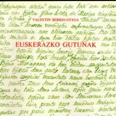 Libros: EUSKERAZKO GUTUNAK-VALENTIN BERRIO-OTXOA. Lote 53595684