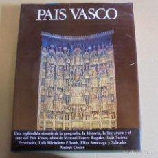 Libros: PAIS VASCO - NOGUER - MICHELENA / AMEZAGA - 1ª EDICION - A ESTRENAR / ARTE / HISTORIA / LITERATURA . Lote 58486057