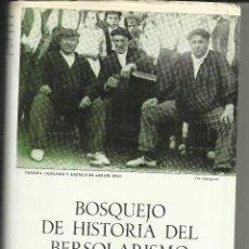 Libros: BOSQUEJO DE HISTORIA DEL BERSOLARISMO. Lote 110591663