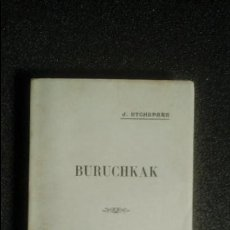 Libros: EUSKERA. LIBROS EN LENGUA VASCA. BURUCHKAK. JEAN ETCHEPARE. ESCRITOR PUNTERO.. Lote 128688571