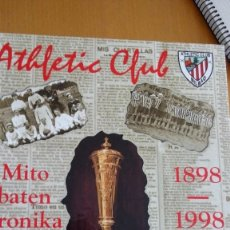 Libros: LIBRO ATHLETIC CLUB DE BILBAO 1898-1998 MITO BATEN KRONIKA / CRONICA DE UN CLUB MITICO CON FOTOS. Lote 132074282