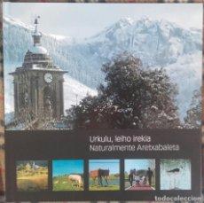 Libros: URKULU, LEIHO IREKIA. NATURALMENTE ARETXABALETA.. Lote 135108754