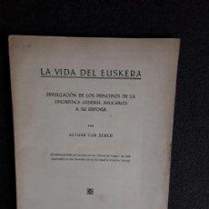 Libros: LA LINGÜÍSTICA GENERAL APLICADA A LA DEFENSA DEL EUSKARA. SEBERO ALTUBE. VIDA DEL EUSKERA.. Lote 144316366