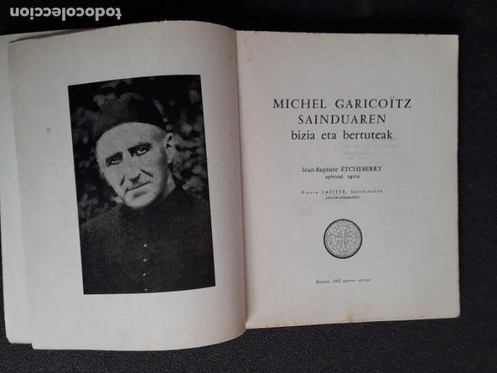 Libros: Etcheberry Jean-Baptiste. Michel Garikoïtz sainduaren bizia eta bertuteak. buen euskera labortano. - Foto 3 - 156682766