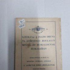 Libros: 11517 - TA AURENEGO JESULAGUN MIXIOLARI EUSKALDUNAK EUSKALERIAN (EN EUSKERA). Lote 156803218