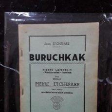 Libros: (EUSKERA. LENGUA VASCA. CLÁSICO EUSKALDUN SI LOS HUBO) ETCHEPARE JEAN. BURUCHKAK. . Lote 157887922