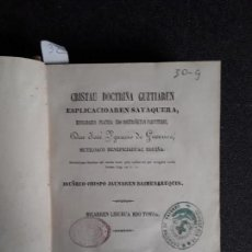 Libros: GUERRICO. CRISTAU DOCTRIÑA GUZTIAREN ESPLICACIOAREN SAYAQUERA, …BUEN EUSKERA GUIPUZCOANO.. Lote 159825586