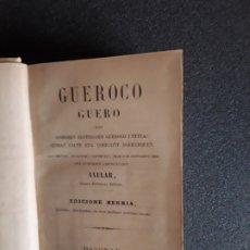 Libros: AXULAR. GUEROCO GUERO. EL MEJOR ESCRITOR VASCO.. Lote 179257895