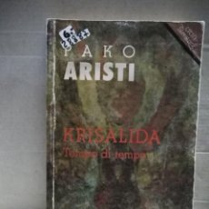 Libros: 28887 - KRISALIDA - POR PAKO ARISTI - EDITORIAL EREIN - AÑO 1990 - EN EUKARA . Lote 186387901