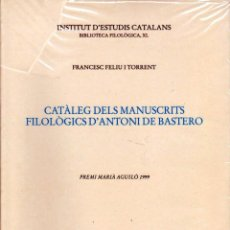 Libros: FRANCESC FELIU I TORRENT. CATÀLEG DELS MANUSCRITS FILOLÒGICS D'ANTONI DE BASTERO (2000). Lote 89263799